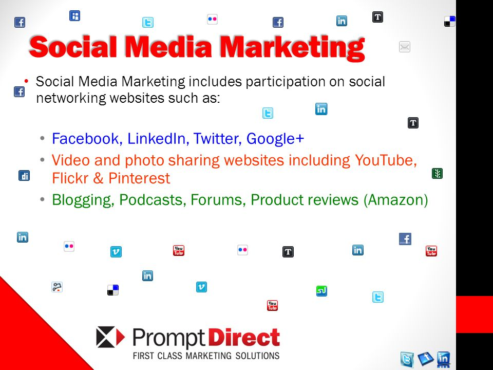 Social Media Marketing Social Media Marketing includes participation on social networking websites such as: Facebook, LinkedIn, Twitter, Google+ Video and photo sharing websites including YouTube, Flickr & Pinterest Blogging, Podcasts, Forums, Product reviews (Amazon)