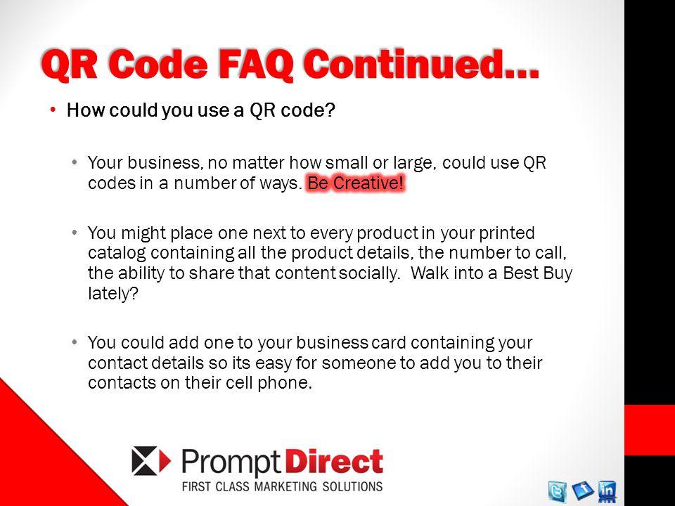 QR Code FAQ Continued…