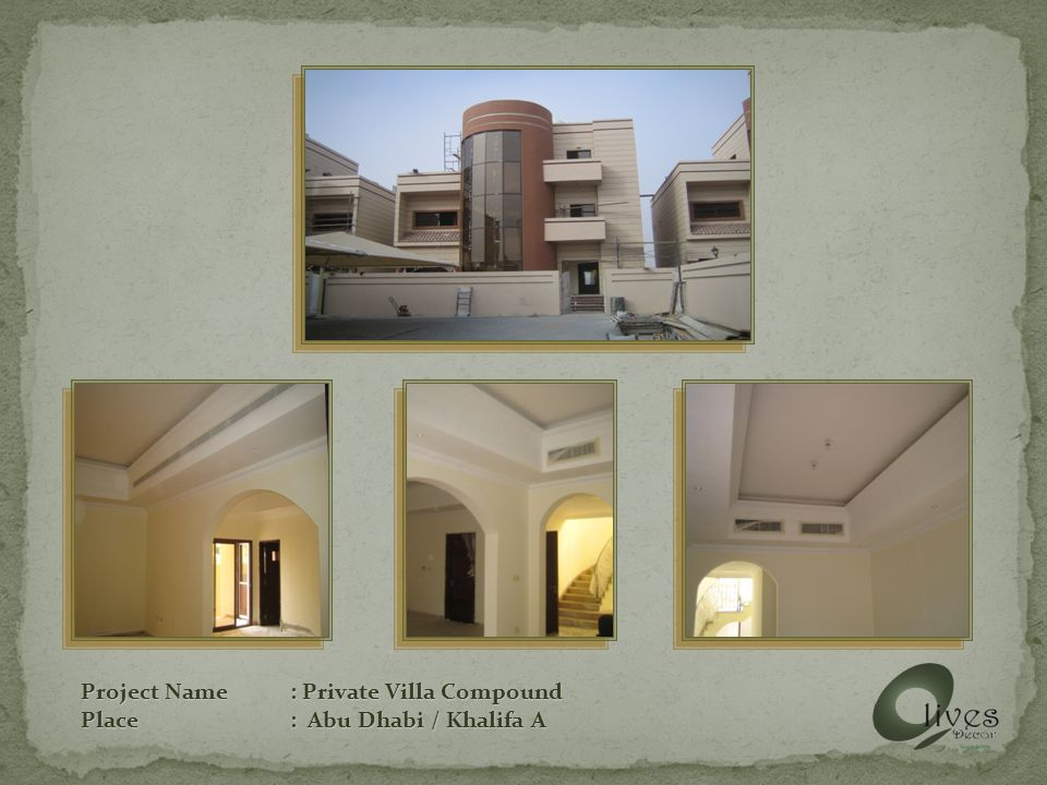 Project Name: Private Villa Compound Place: Abu Dhabi / Khalifa A