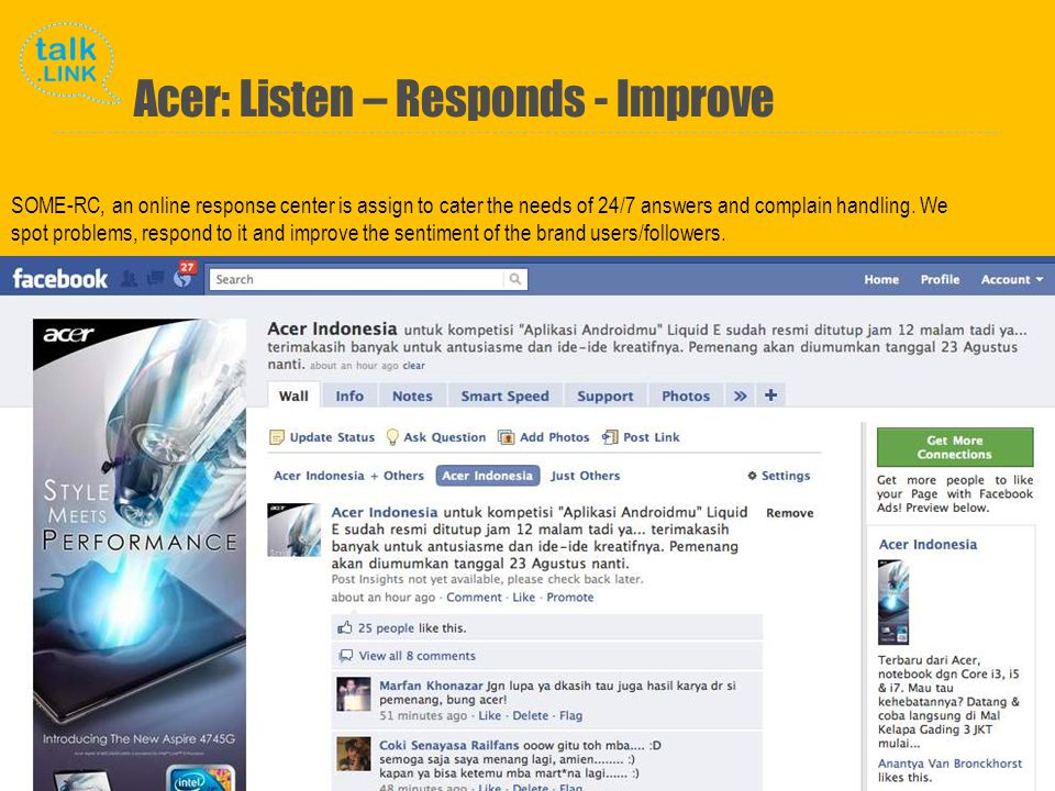 Copyright and Proprietary ©2010 Talk Link Acer: Listen – Responds - Improve SOME-RC, an online response center is assign to cater the needs of 24/7 answers and complain handling.