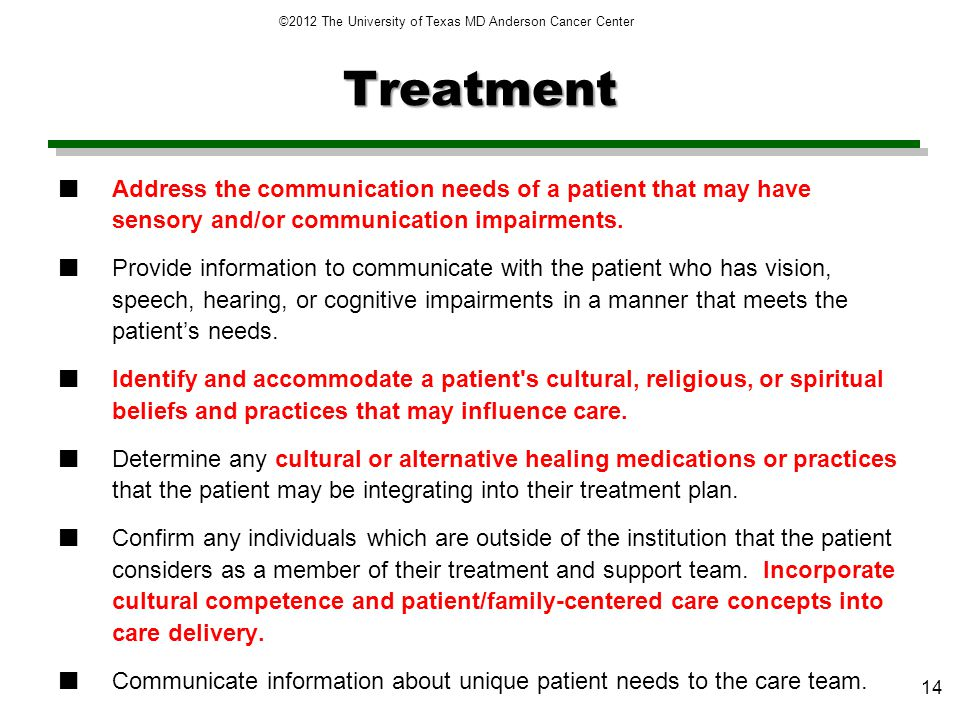 Treatment Address the communication needs of a patient that may have sensory and/or communication impairments.
