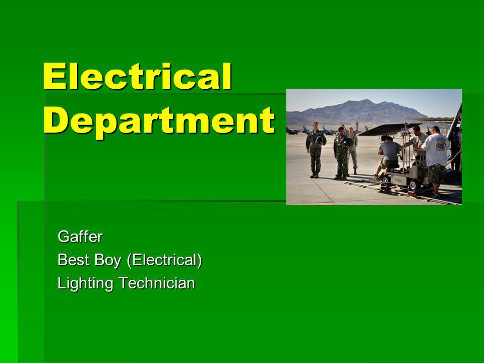 Electrical Department Gaffer Best Boy (Electrical) Lighting Technician