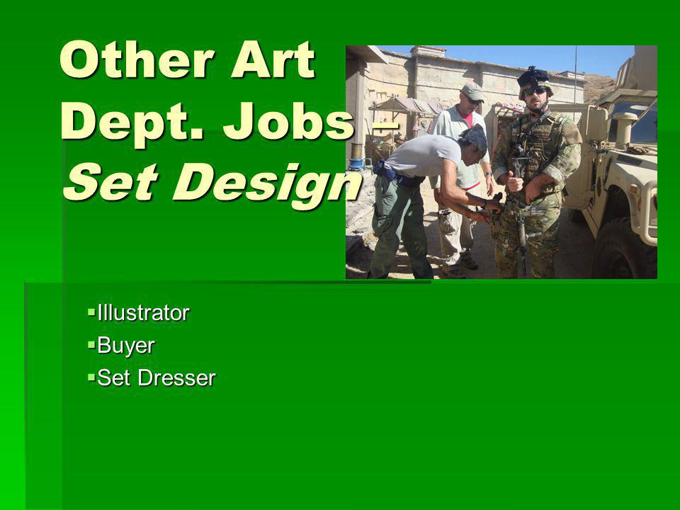 Other Art Dept. Jobs – Set Design Illustrator Illustrator Buyer Buyer Set Dresser Set Dresser