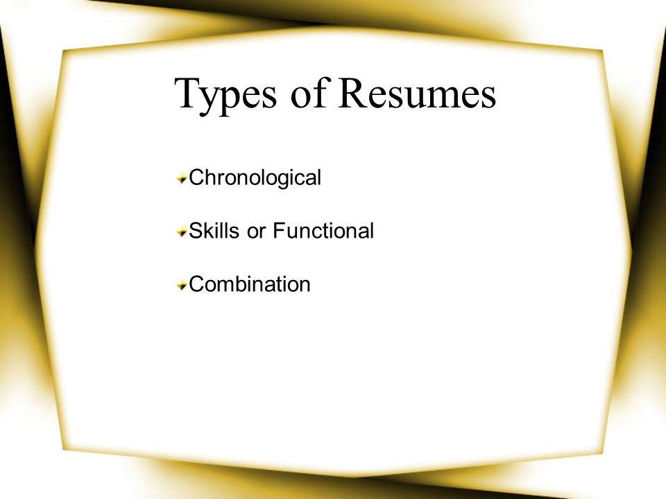 Types of Resumes Chronological Skills or Functional Combination