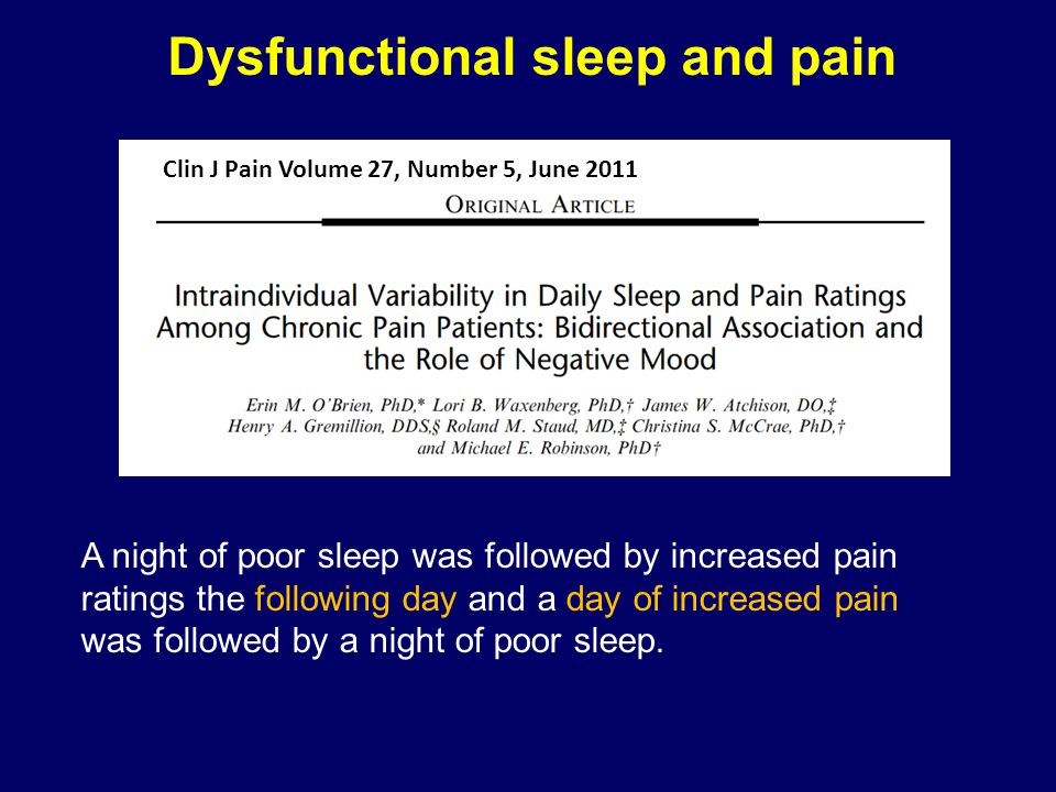 Clin J Pain Volume 27, Number 5, June 2011 A night of poor sleep was followed by increased pain ratings the following day and a day of increased pain