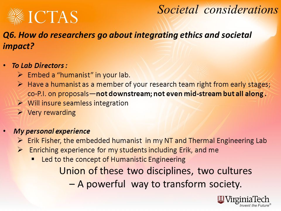 Q6. How do researchers go about integrating ethics and societal impact.