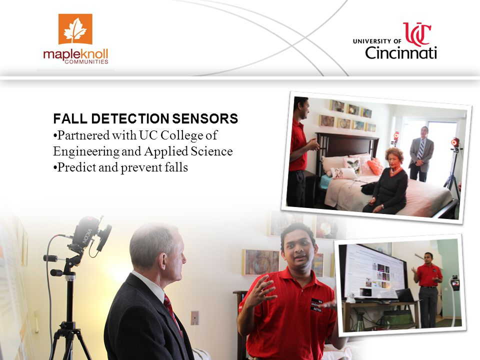 FALL DETECTION SENSORS Partnered with UC College of Engineering and Applied Science Predict and prevent falls