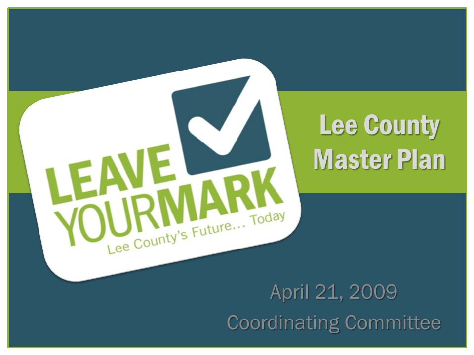 Lee County Master Plan April 21, 2009 Coordinating Committee