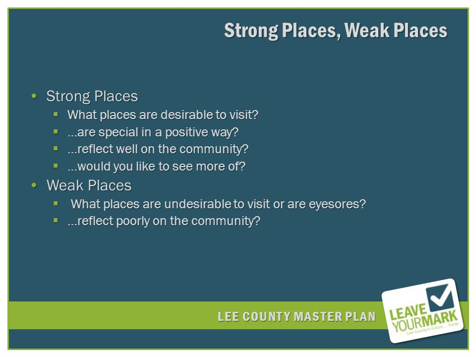 LEE COUNTY MASTER PLAN Strong PlacesStrong Places What places are desirable to visit.