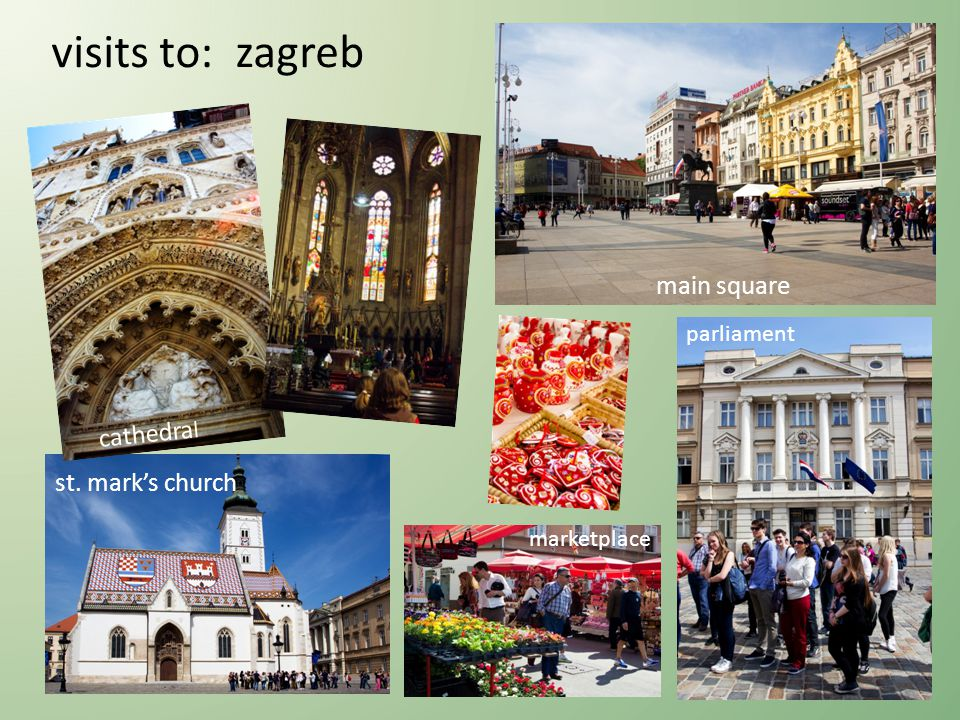 visits to: zagreb cathedra l st. marks church main square parliament marketplace