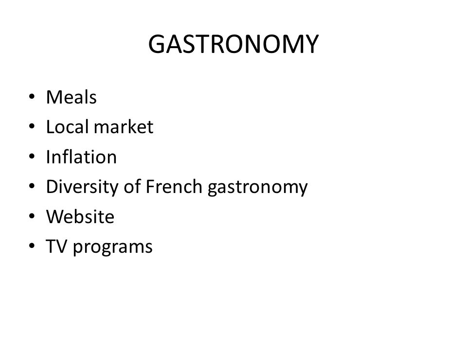 GASTRONOMY Meals Local market Inflation Diversity of French gastronomy Website TV programs