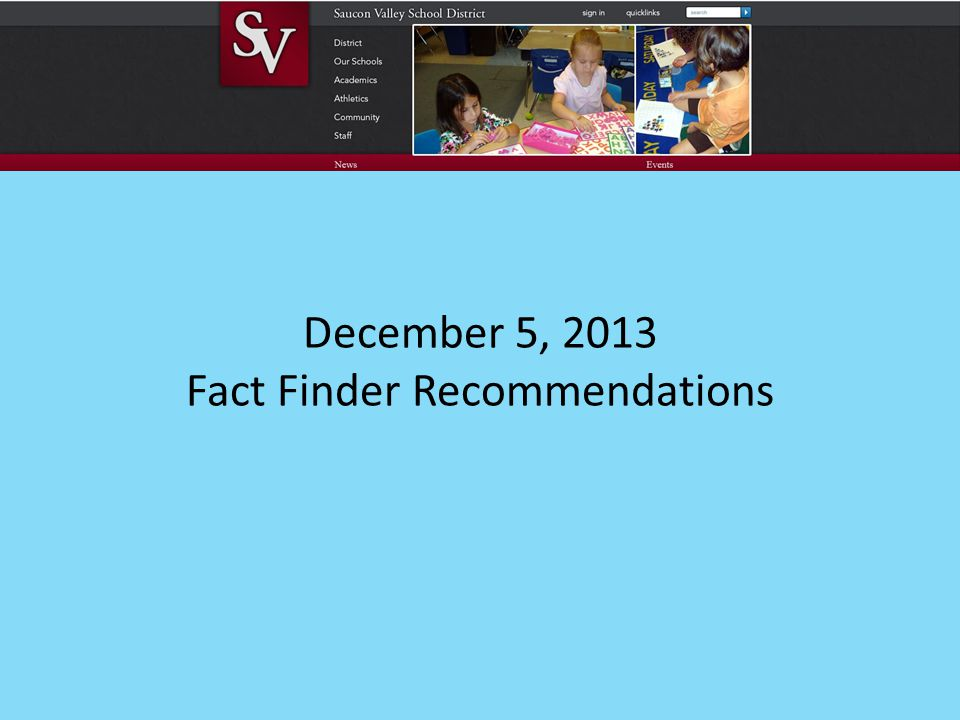 1.The Boards Negotiation Issues/Concerns - Ed Inghrim 2.Salary/Compensation - Ed Inghrim 3.Healthcare - Ed Inghrim 4.Graduate Study & Tuition Reimbursement - Ralph Puerta 5.Retirement Incentive - Ralph Puerta Fact Finder Recommendations vs.