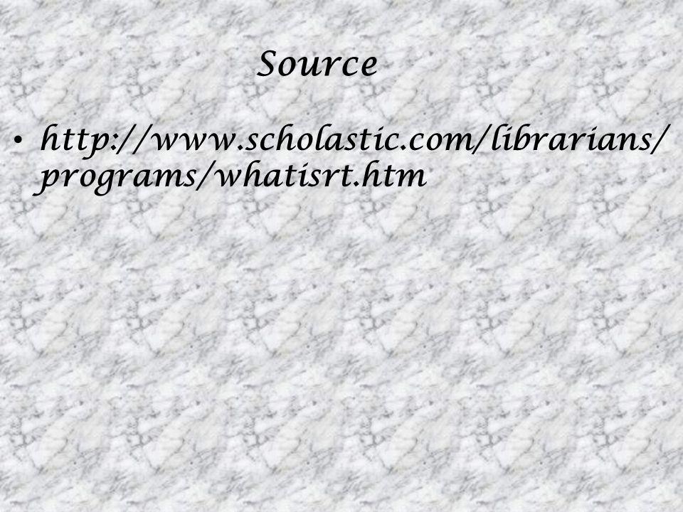 Source http://www.scholastic.com/librarians/ programs/whatisrt.htm
