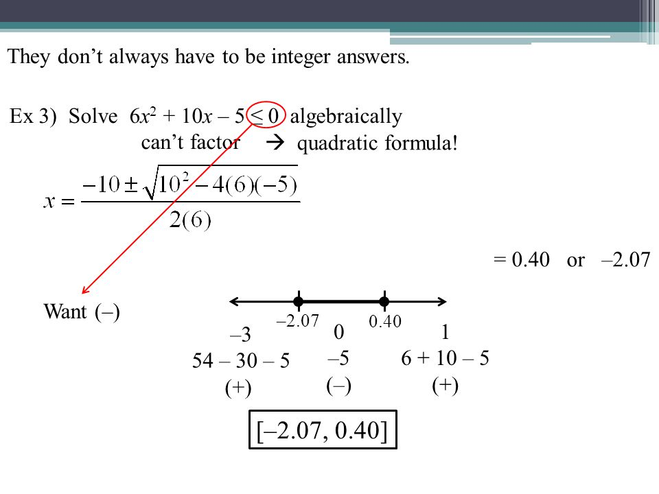 They dont always have to be integer answers.