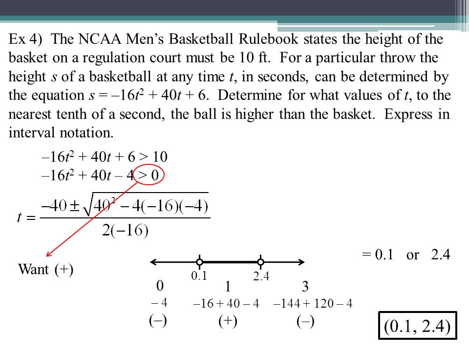Ex 4) The NCAA Mens Basketball Rulebook states the height of the basket on a regulation court must be 10 ft.