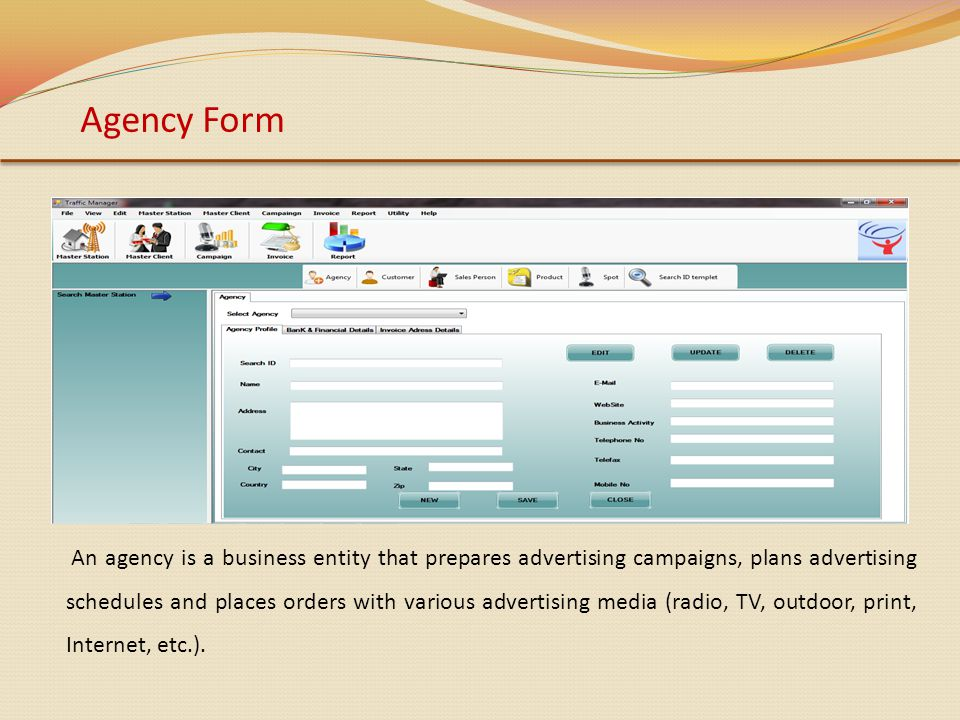 Agency Form An agency is a business entity that prepares advertising campaigns, plans advertising schedules and places orders with various advertising media (radio, TV, outdoor, print, Internet, etc.).