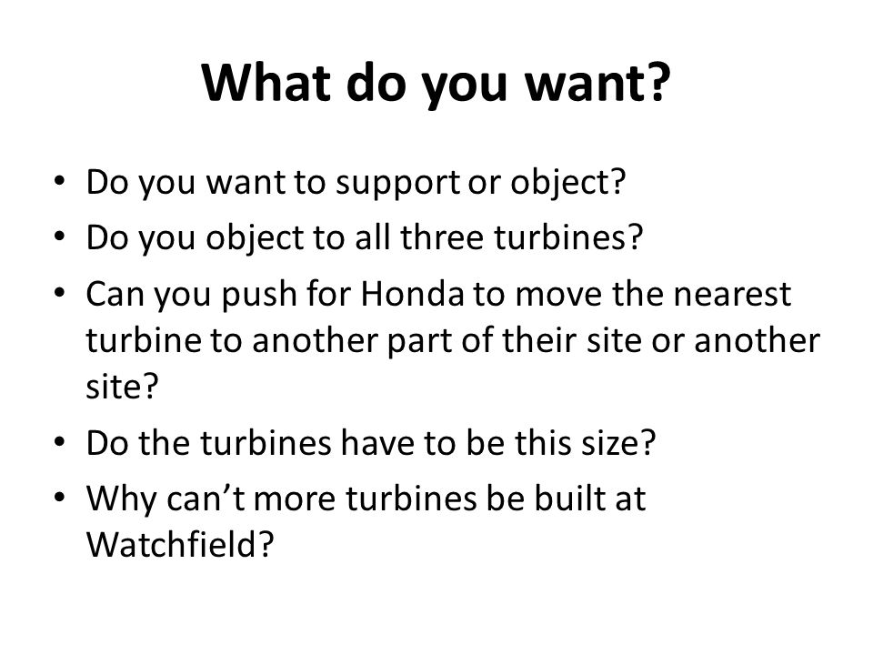What do you want.Do you want to support or object.