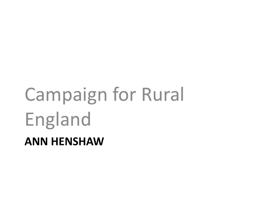 ANN HENSHAW Campaign for Rural England