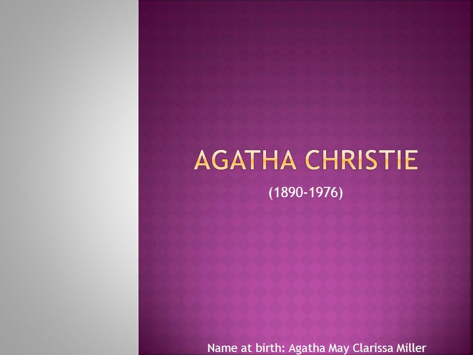 (1890-1976) Name at birth: Agatha May Clarissa Miller