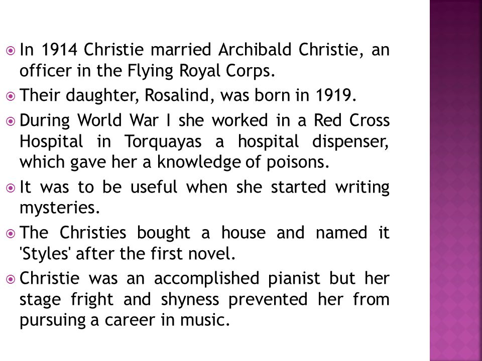 In 1914 Christie married Archibald Christie, an officer in the Flying Royal Corps.