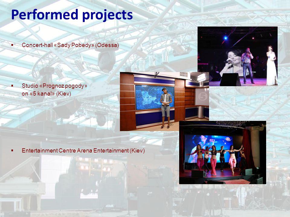 Concert-hall «Sady Pobedy» (Odessa) Studio «Prognoz pogody» on «5 kanal» (Kiev) Entertainment Centre Arena Entertainment (Kiev) Performed projects