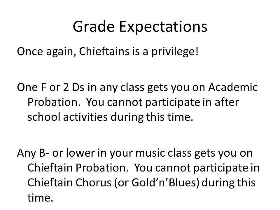 Grade Expectations Once again, Chieftains is a privilege.