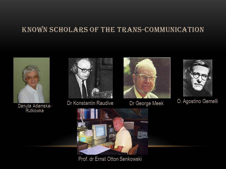 KNOWN SCHOLARS OF THE TRANS-COMMUNICATION Danuta Adamska- Rutkowka O.