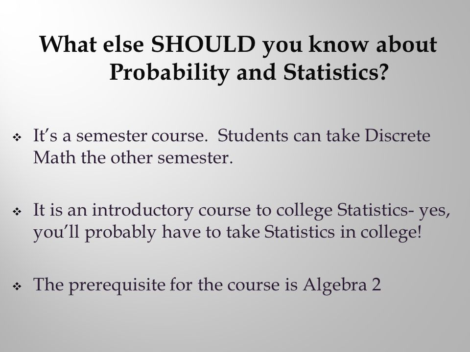 What else SHOULD you know about Probability and Statistics.
