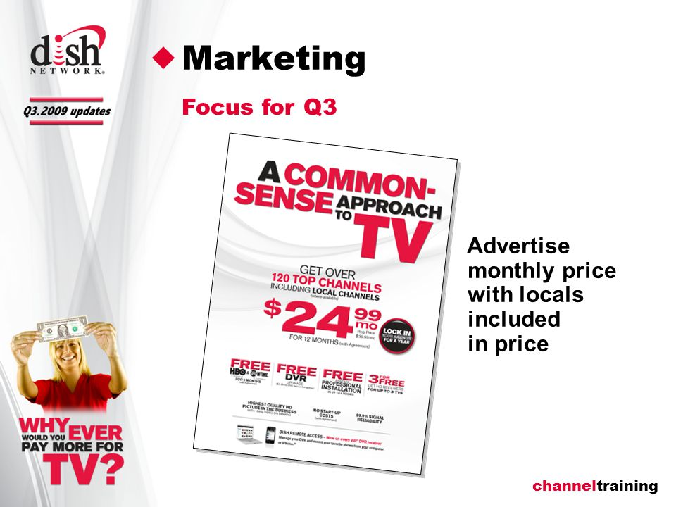 channeltraining Marketing Focus for Q3 Advertise monthly price with locals included in price