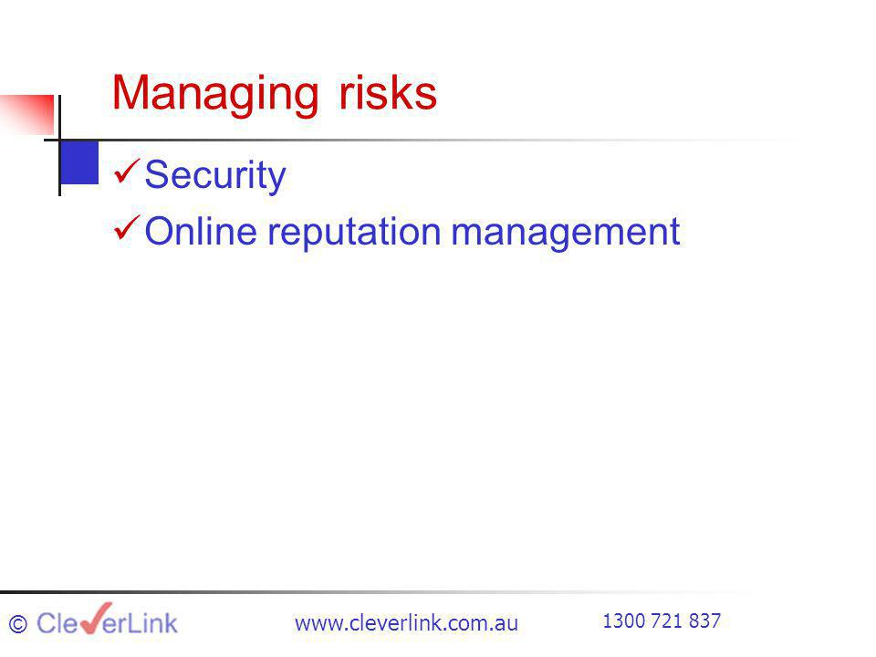 Managing risks Security Online reputation management ©