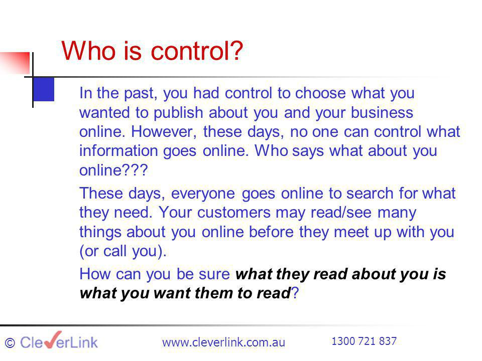 1300 721 837 www.cleverlink.com.au Who is control.
