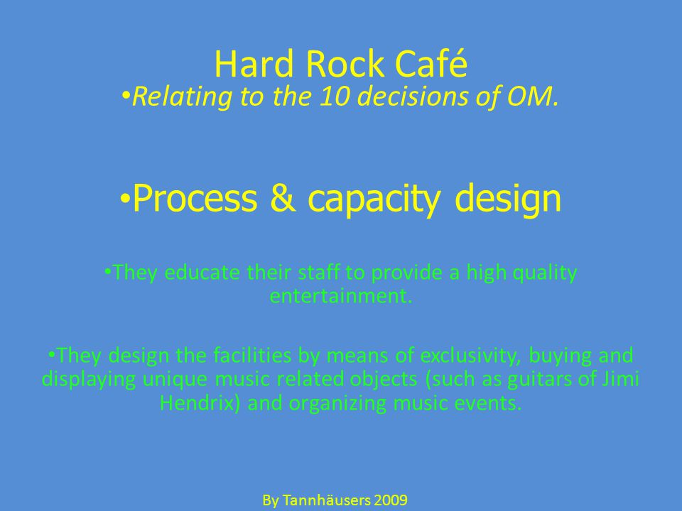 Hard Rock Café Relating to the 10 decisions of OM.