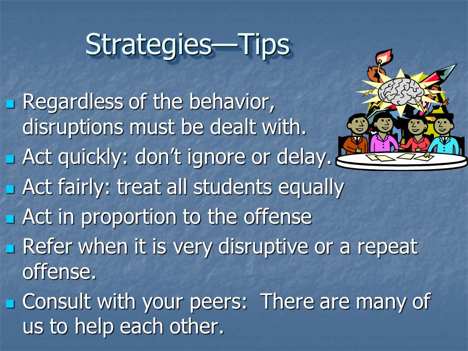 StrategiesTipsStrategiesTips Obscene or inappropriate language or dress in class.