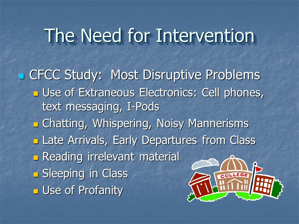 The Need for Intervention Does any of this look familiar.