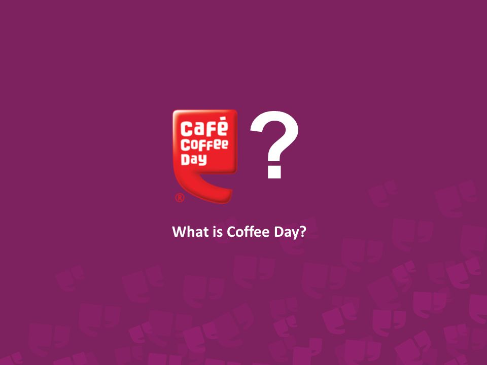 India s largest coffee conglomerate, Amalgamated Bean Coffee Trading Company Ltd Pioneer of the café culture and the first to launch the coffee bar concept in India Network strength: Over 1400 cafés in 200 cities/towns across India and growing Average Footfalls: 200 per café per day