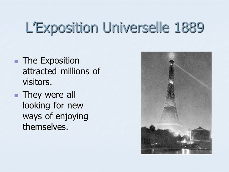 LExposition Universelle 1889 The Exposition attracted millions of visitors.