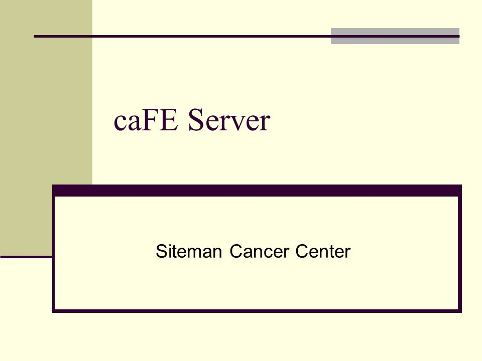 caFE Server Siteman Cancer Center