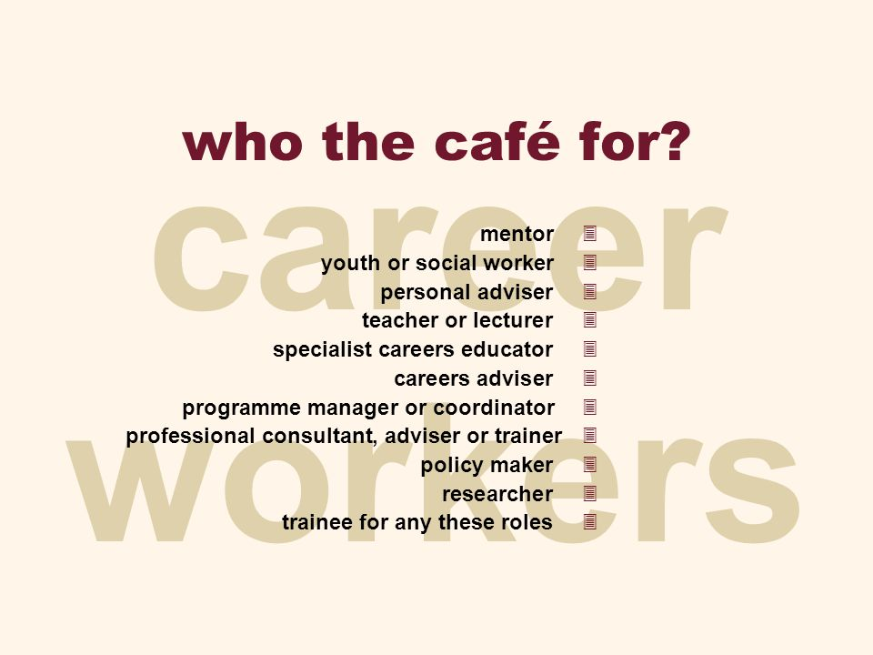 career workers who the café for.