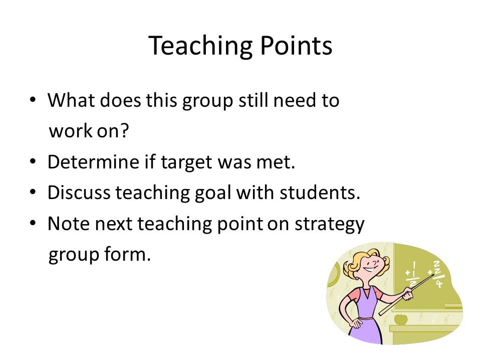 Teaching Points What does this group still need to work on.