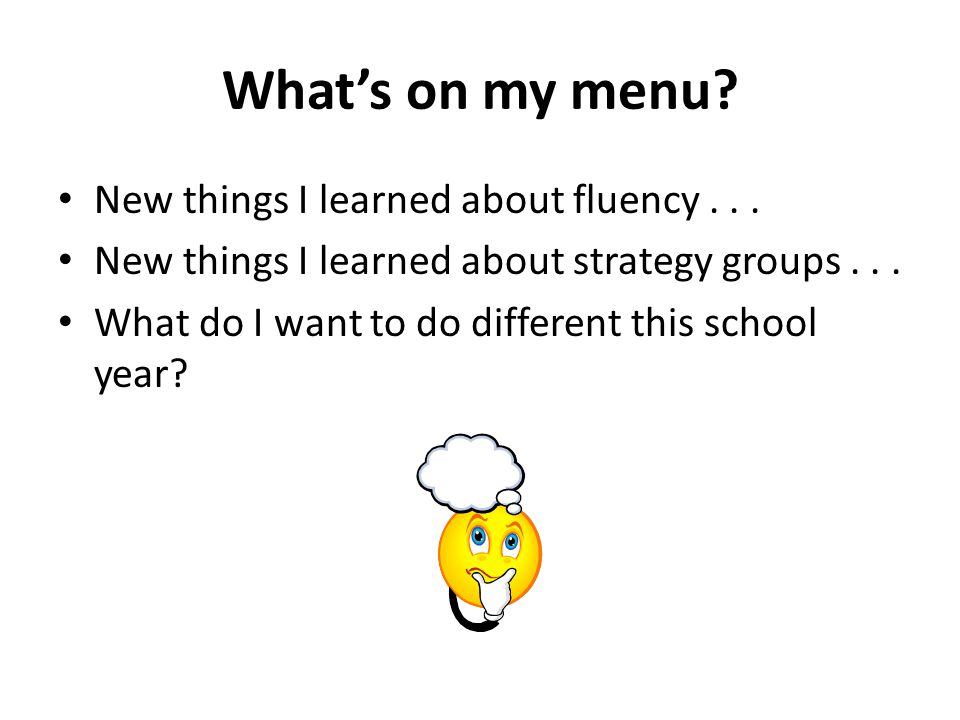 Whats on my menu.New things I learned about fluency...