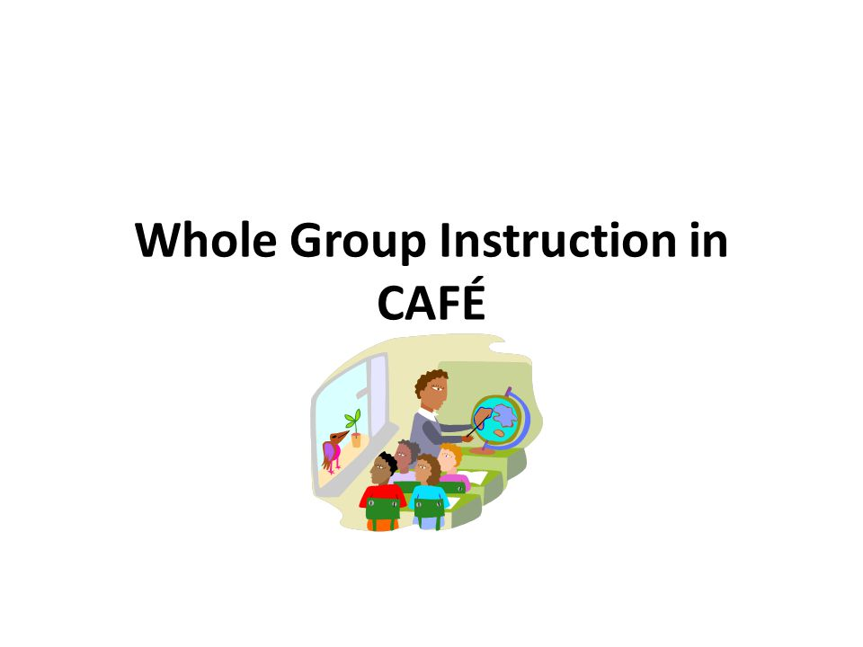 Whole Group Instruction in CAFÉ