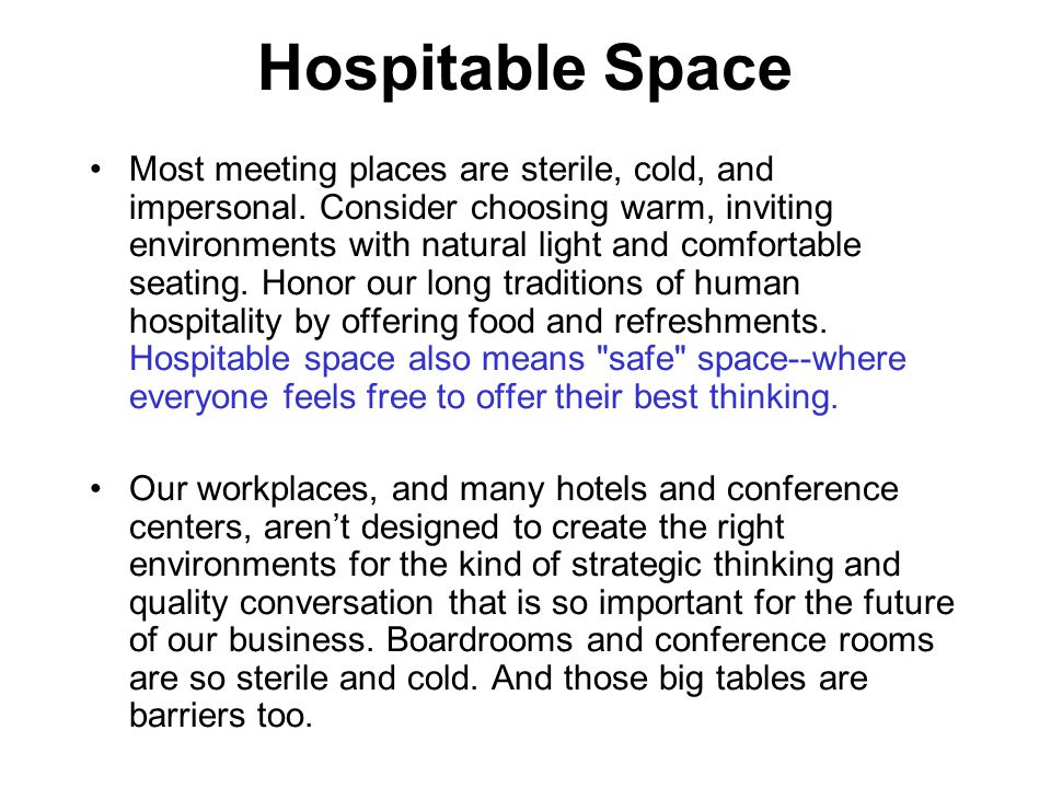 Hospitable Space Most meeting places are sterile, cold, and impersonal.