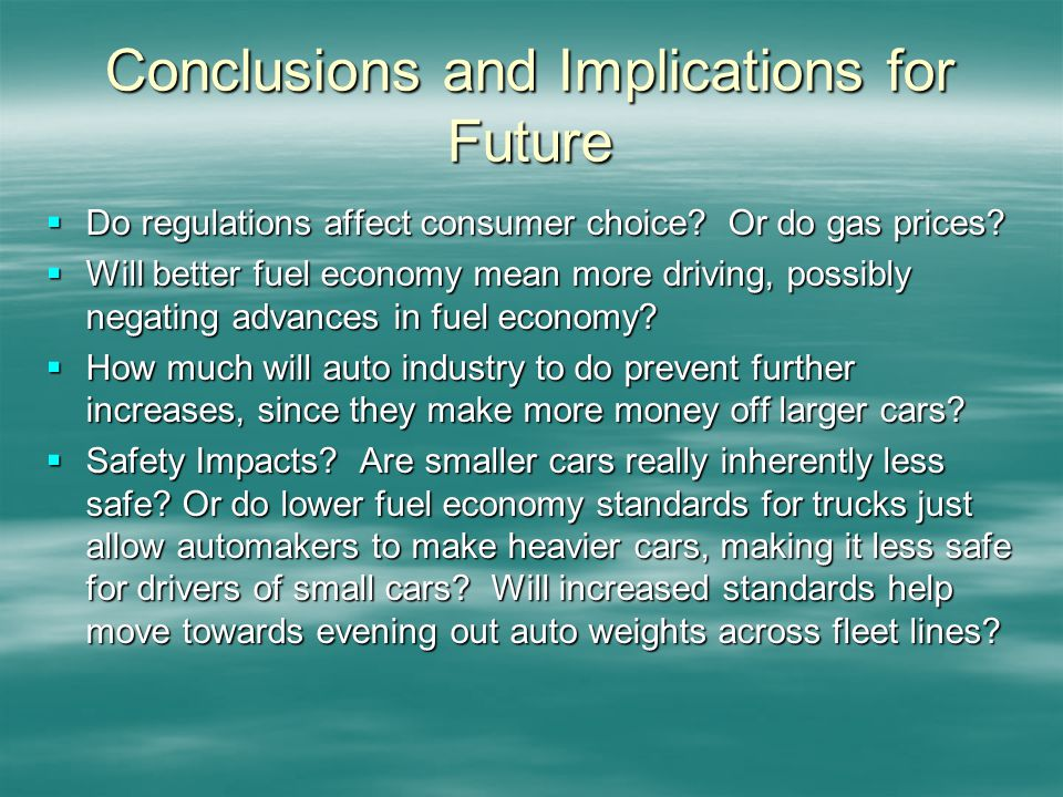 Conclusions and Implications for Future Do regulations affect consumer choice.