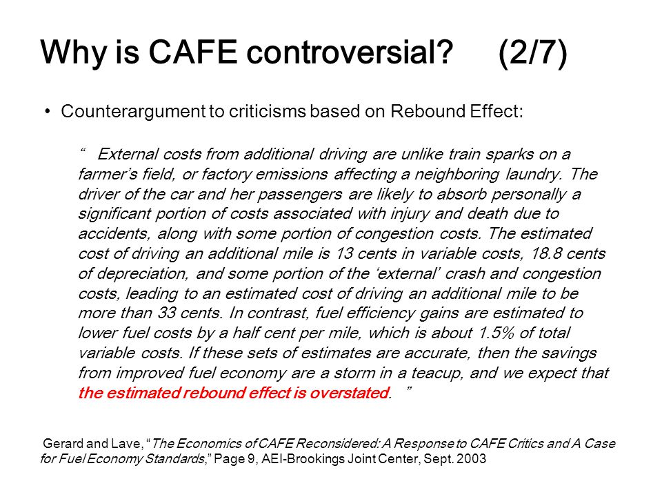Why is CAFE controversial? (2/7) Counterargument to criticisms based on Rebound Effect: External costs from additional driving are unlike train sparks