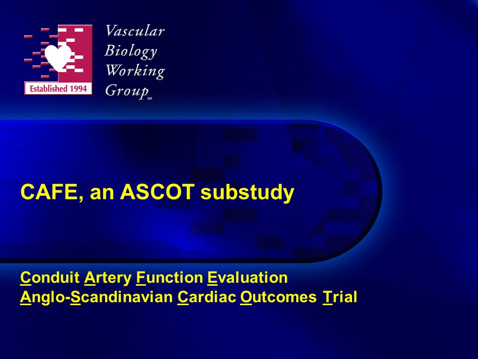 CAFE, an ASCOT substudy Conduit Artery Function Evaluation Anglo-Scandinavian Cardiac Outcomes Trial