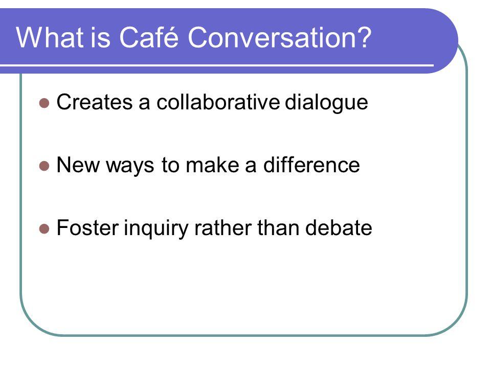 What is Café Conversation.