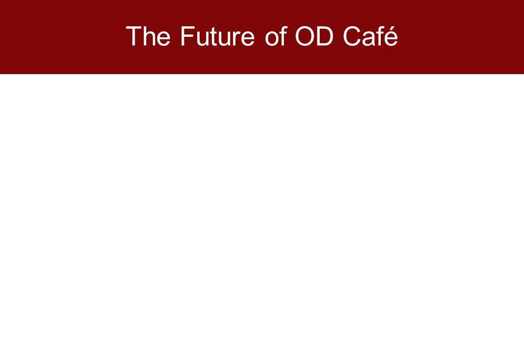 The Future of OD Café