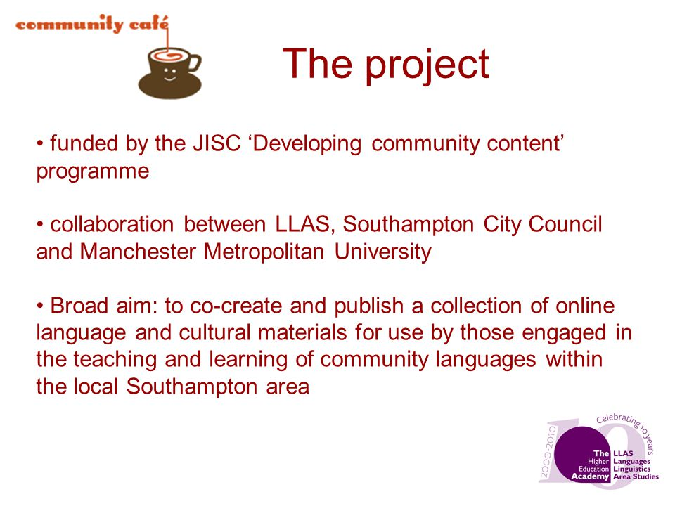 The project funded by the JISC Developing community content programme collaboration between LLAS, Southampton City Council and Manchester Metropolitan