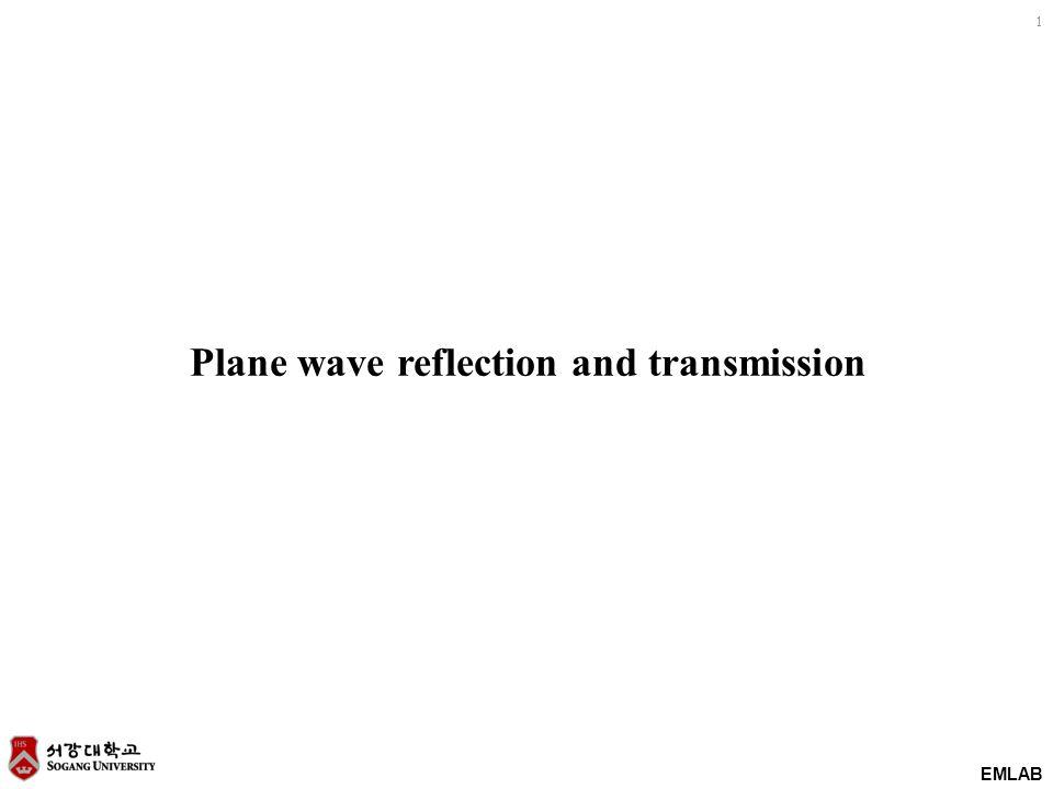 EMLAB 1 Plane wave reflection and transmission