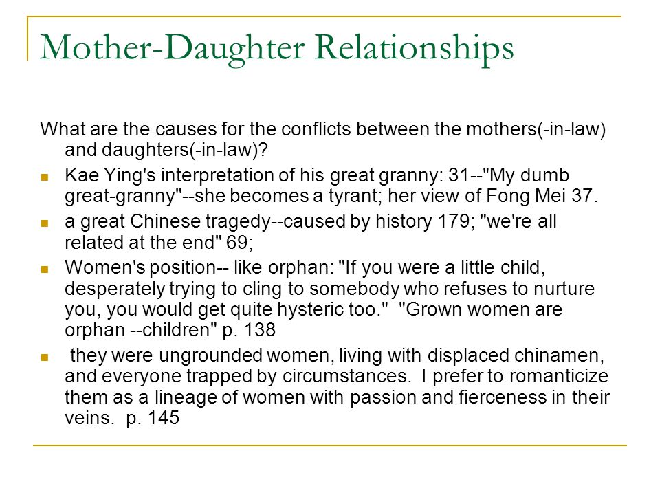 Mother-Daughter Relationships What are the causes for the conflicts between the mothers(-in-law) and daughters(-in-law).